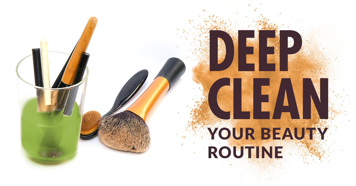 Deep Clean Your Beauty Routine