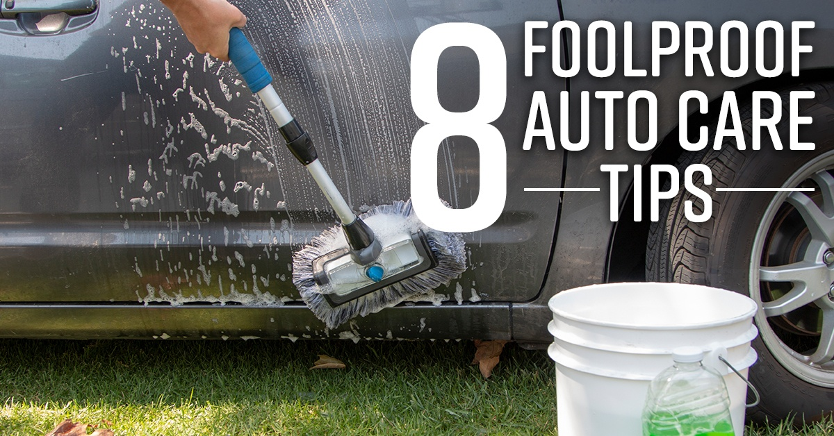 8 Foolproof Auto Care Tips