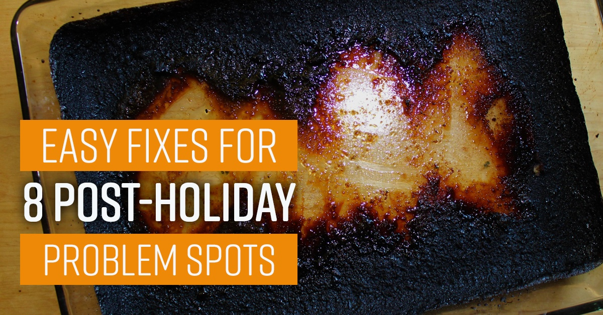 Easy Fixes For 8 Post-Holiday Problem Spots